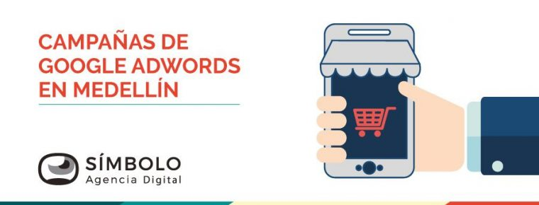 Campañas de Google AdWords en Medellín ☺ Ideales para que su negocio crezca