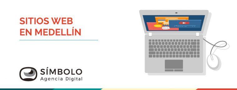 Los mejores sitios web en Medellín | Encuéntralos en Símbolo Agencia Digital